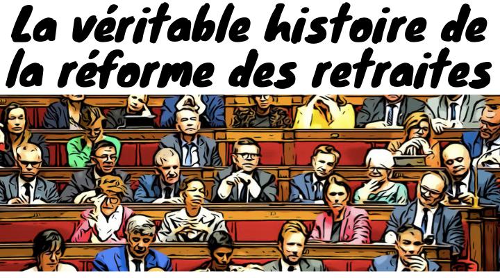 La véritable histoire de la réforme des retraites I Episode 2