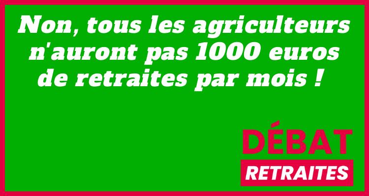 Non, tous les agriculteurs n'auront pas 1000 euros de retraites par mois !