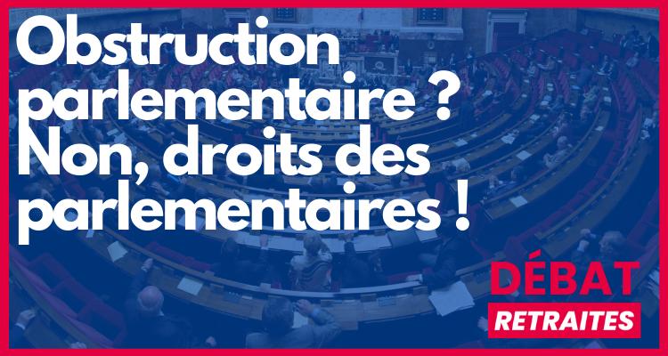 Obstruction parlementaire ? Non, droits des parlementaires !