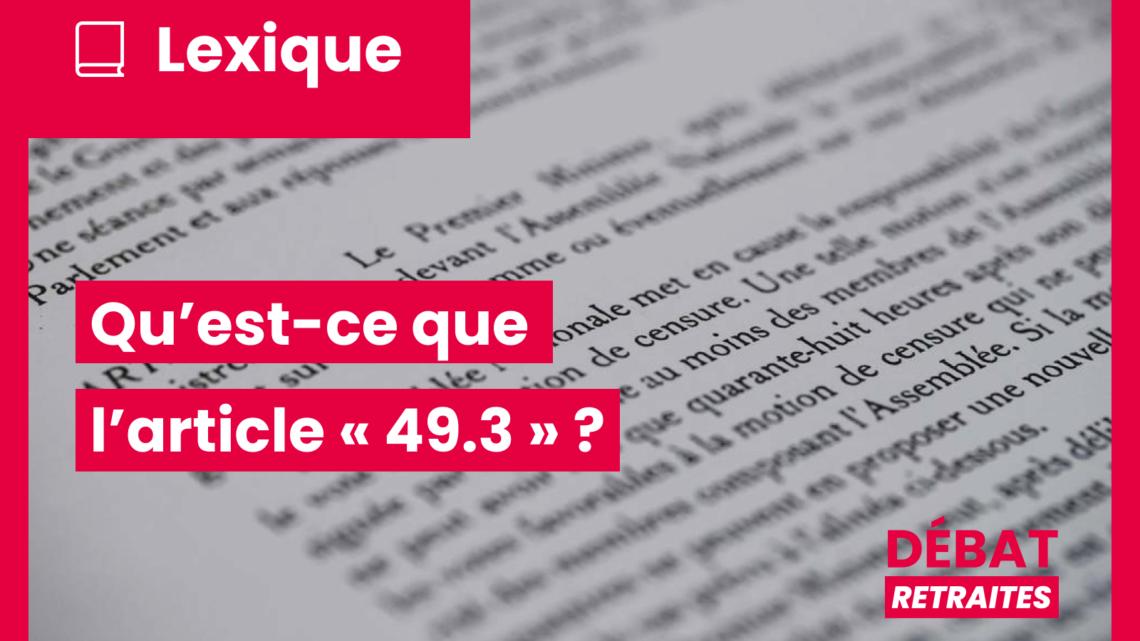Lexique : Qu'est-ce que l'article « 49.3 » ?