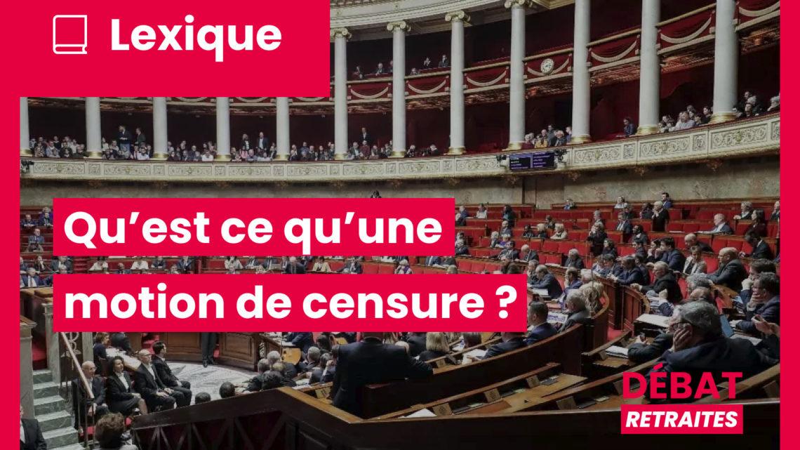 Lexique : Qu'est-ce qu'une motion de censure ?